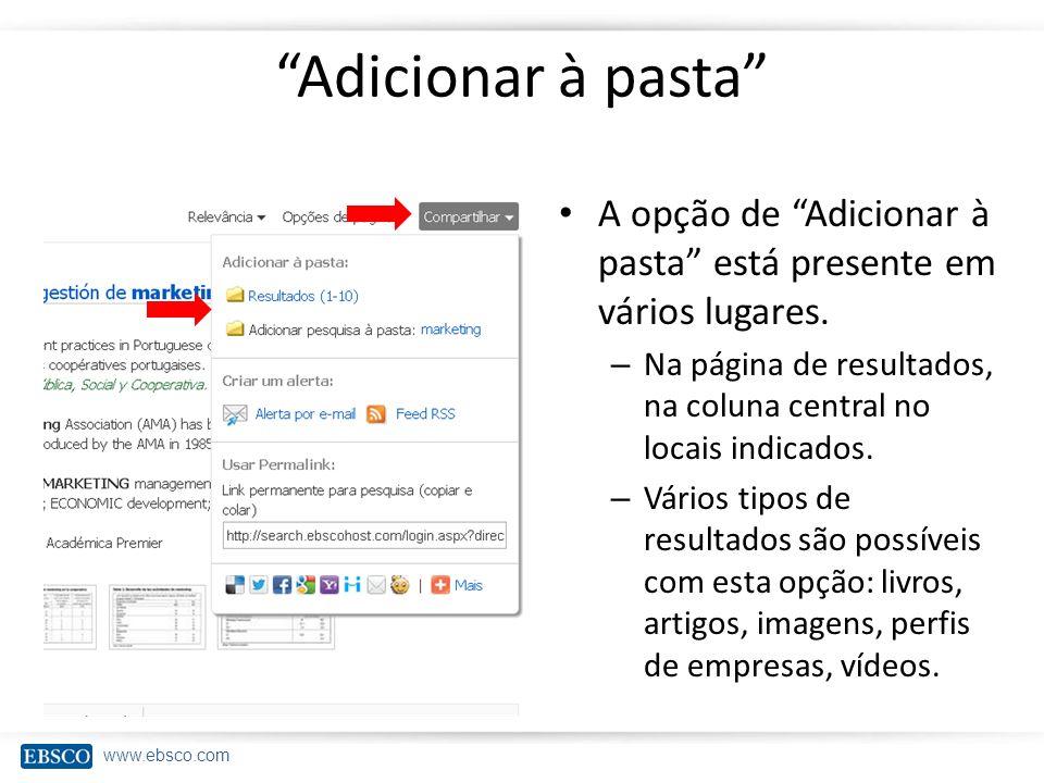 Adicionar à pasta A opção de Adicionar à pasta está presente em vários lugares. Na página de resultados, na coluna central no locais indicados.