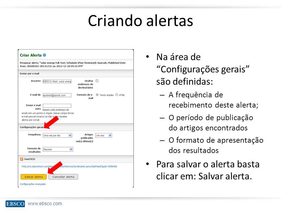 Criando alertas Na área de Configurações gerais são definidas: