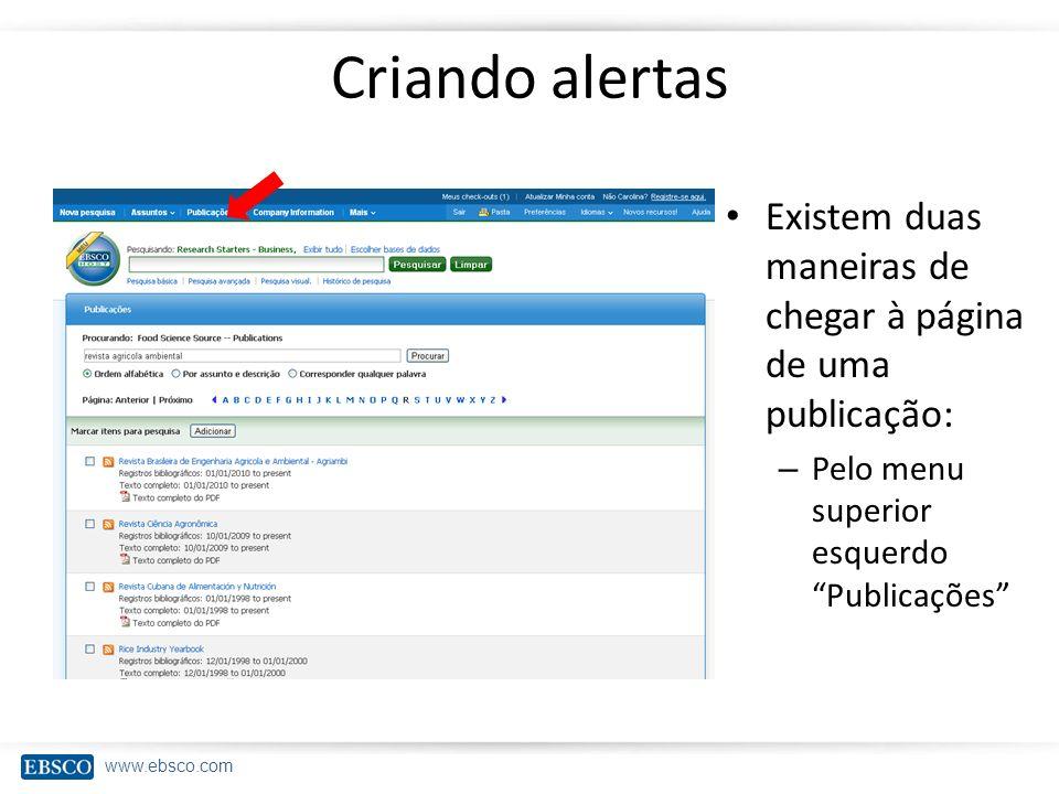 Criando alertas Existem duas maneiras de chegar à página de uma publicação: Pelo menu superior esquerdo Publicações