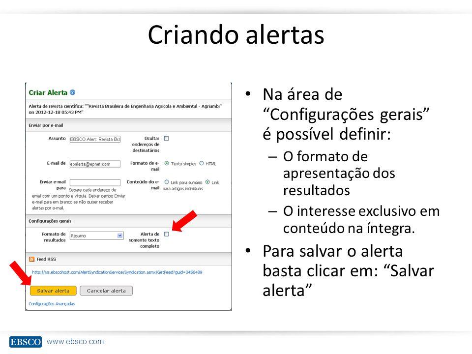 Criando alertas Na área de Configurações gerais é possível definir:
