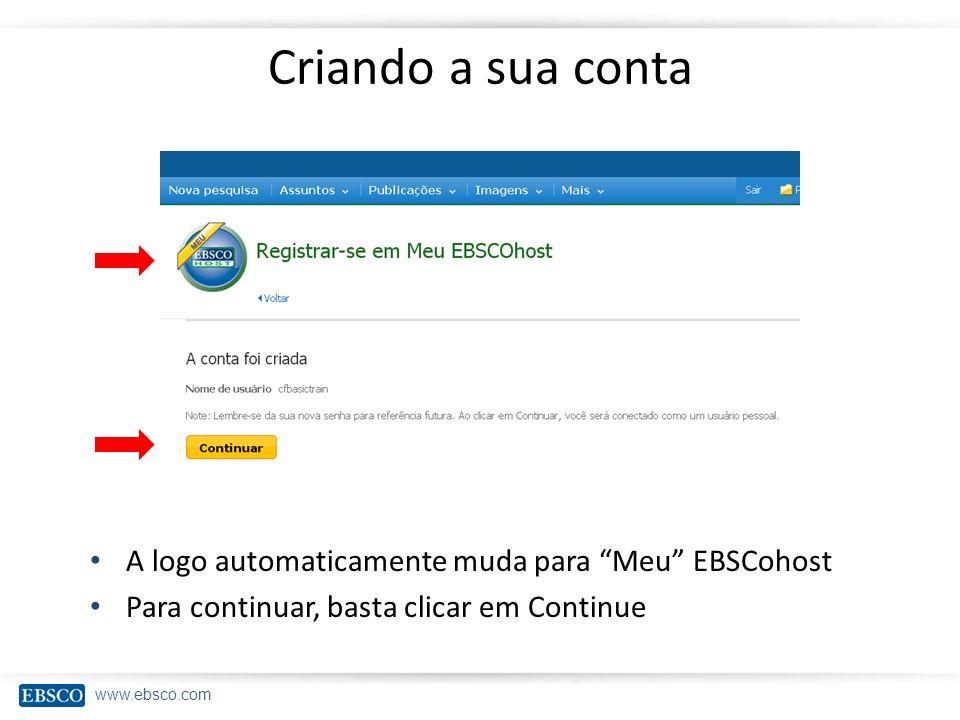 Criando a sua conta A logo automaticamente muda para Meu EBSCohost