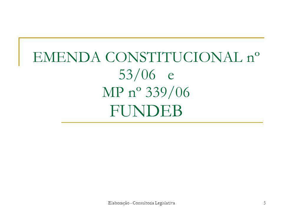 EMENDA CONSTITUCIONAL nº 53/06 e MP nº 339/06 FUNDEB