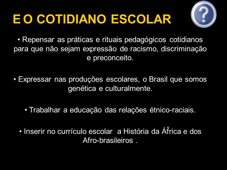 Trabalhar a educação das relações étnico-raciais.