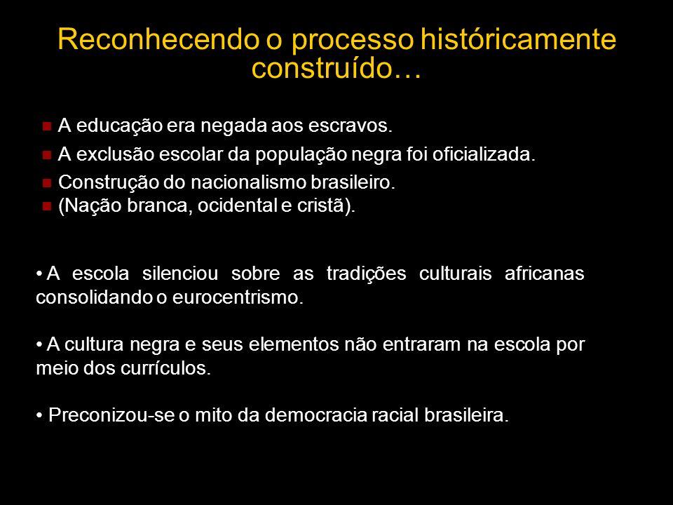 Reconhecendo o processo históricamente construído…