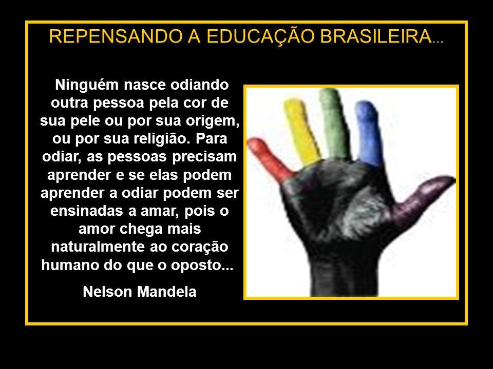 REPENSANDO A EDUCAÇÃO BRASILEIRA…