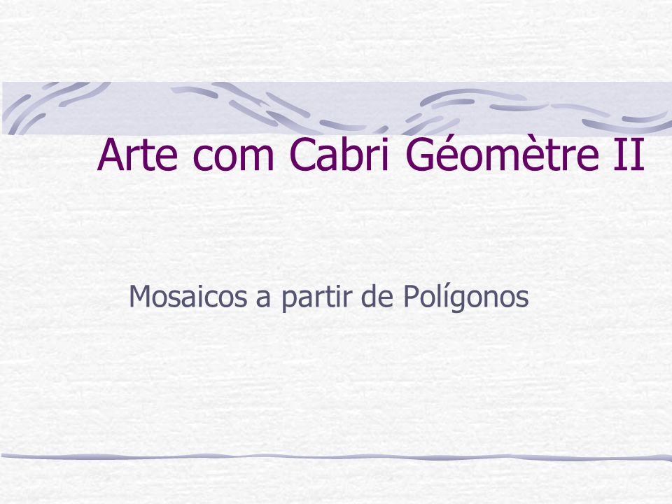 Arte com Cabri Géomètre II