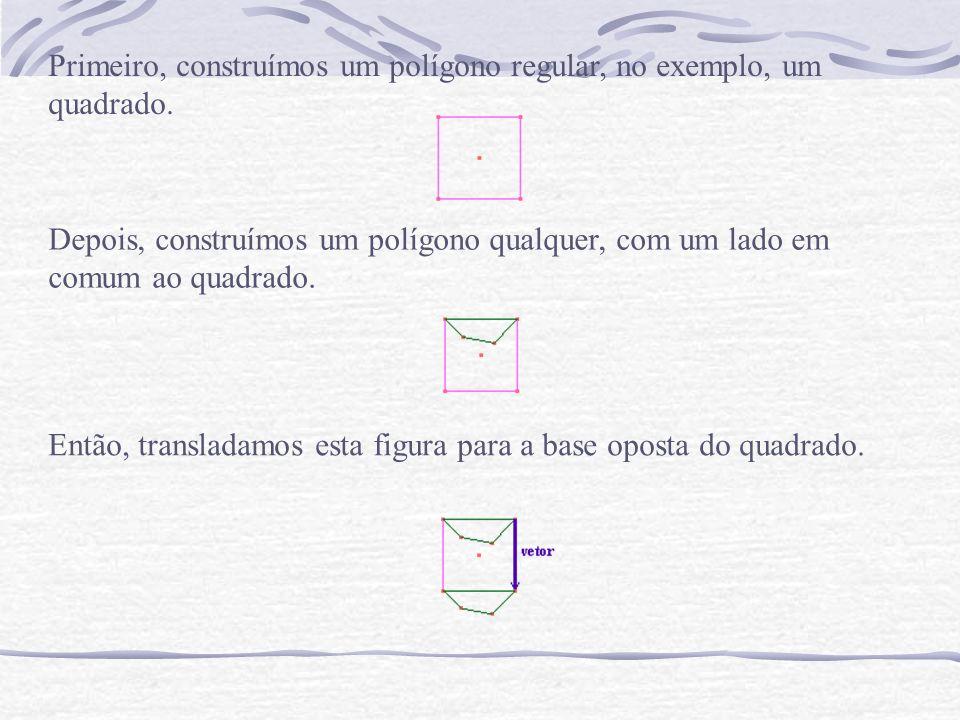 Primeiro, construímos um polígono regular, no exemplo, um quadrado.