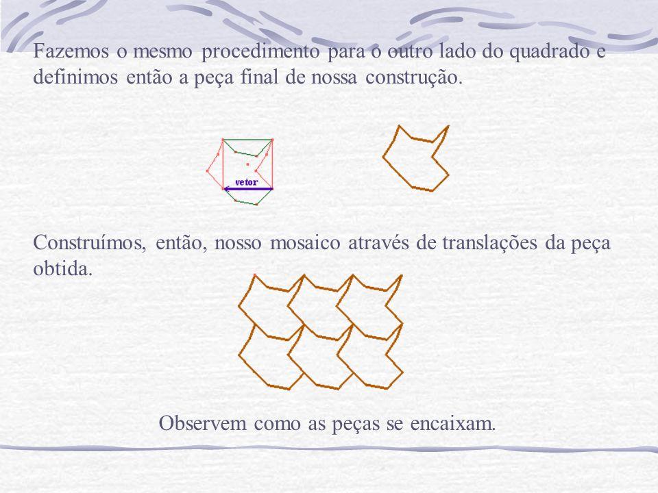Fazemos o mesmo procedimento para o outro lado do quadrado e definimos então a peça final de nossa construção.