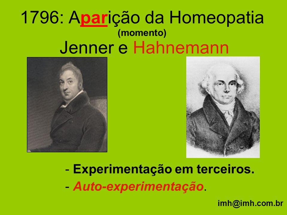 1796: Aparição da Homeopatia (momento) Jenner e Hahnemann