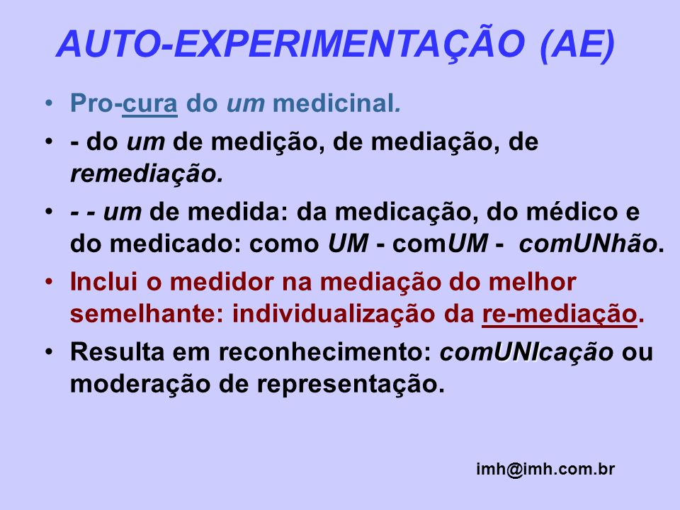 AUTO-EXPERIMENTAÇÃO (AE)