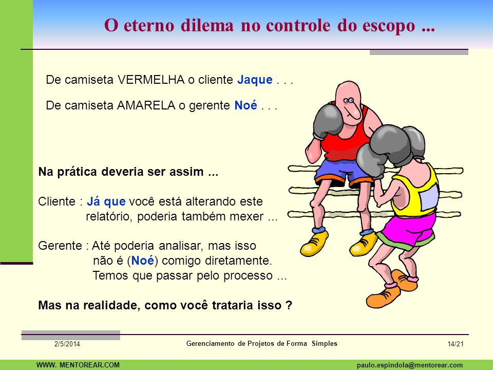 O eterno dilema no controle do escopo ...