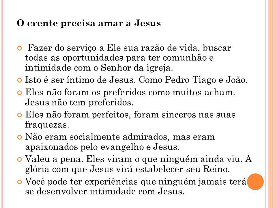 O crente precisa amar a Jesus