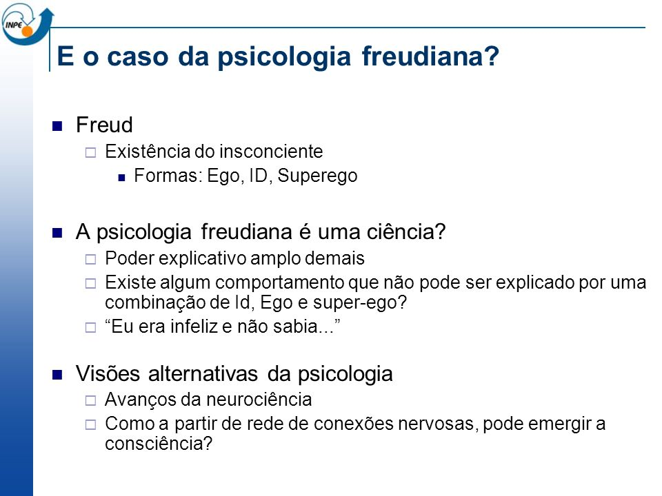 E o caso da psicologia freudiana