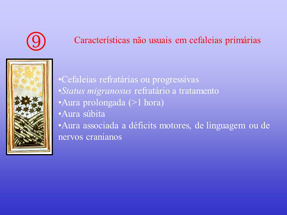  Características não usuais em cefaleias primárias