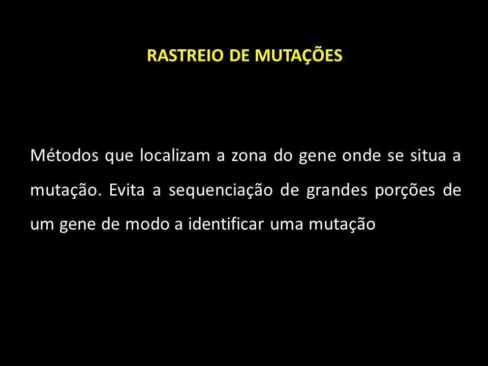 RASTREIO DE MUTAÇÕES