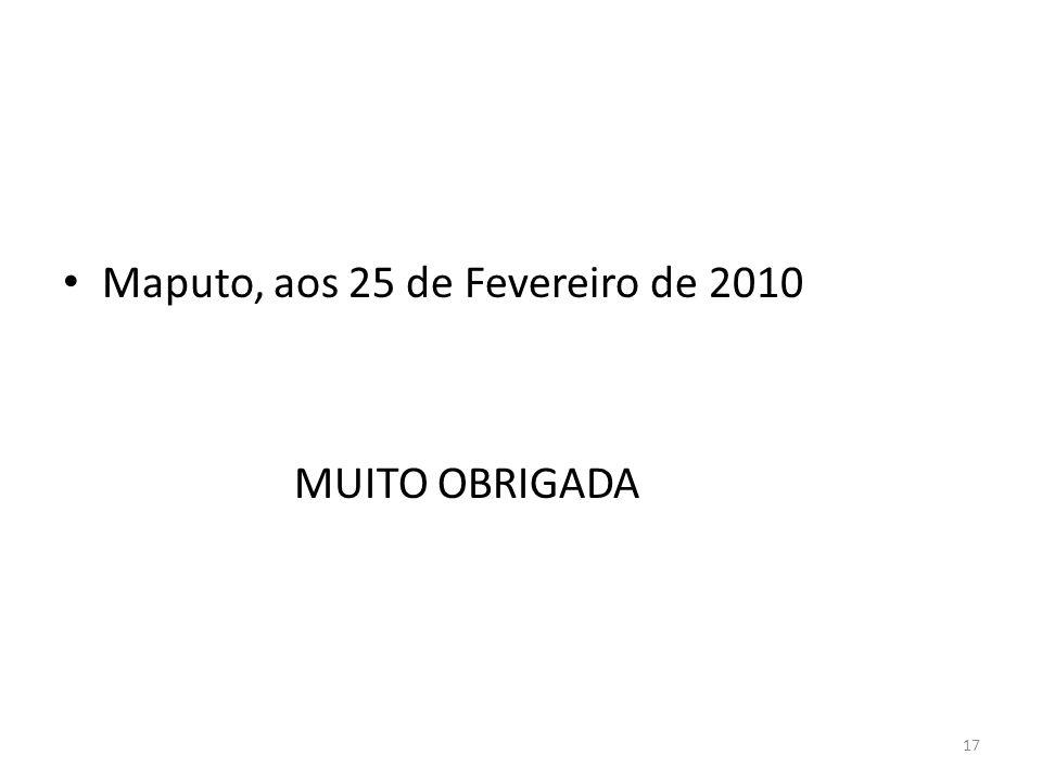 Maputo, aos 25 de Fevereiro de 2010