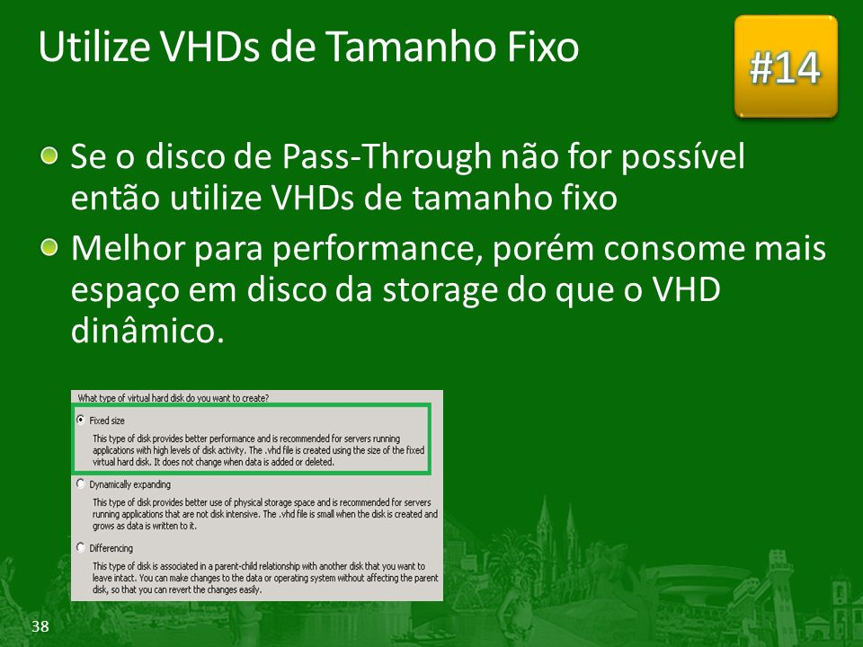 Utilize VHDs de Tamanho Fixo