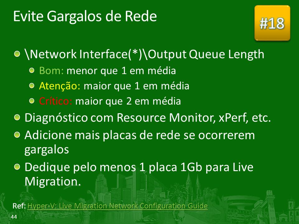 Evite Gargalos de Rede #18 \Network Interface(*)\Output Queue Length
