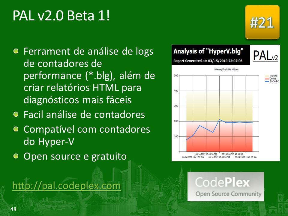 #21 PAL v2.0 Beta 1! Ferrament de análise de logs de contadores de performance (*.blg), além de criar relatórios HTML para diagnósticos mais fáceis.