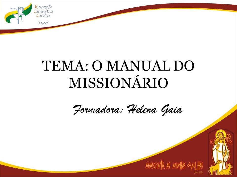 TEMA: O MANUAL DO MISSIONÁRIO
