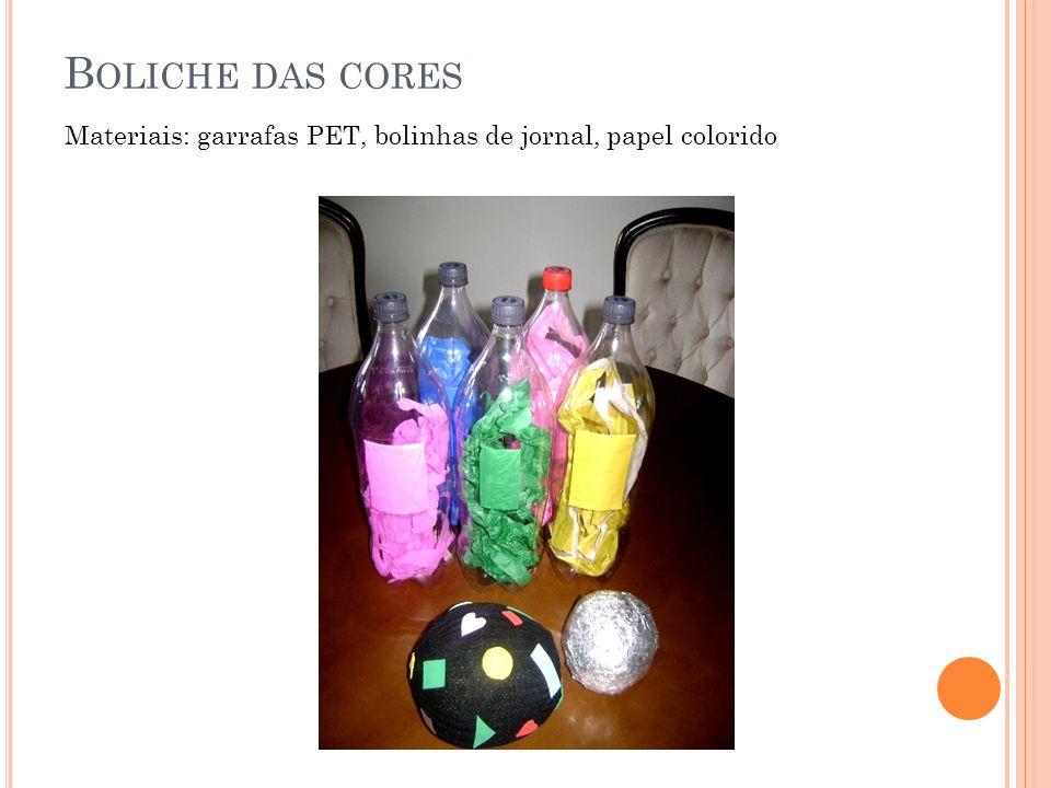 Boliche das cores Materiais: garrafas PET, bolinhas de jornal, papel colorido