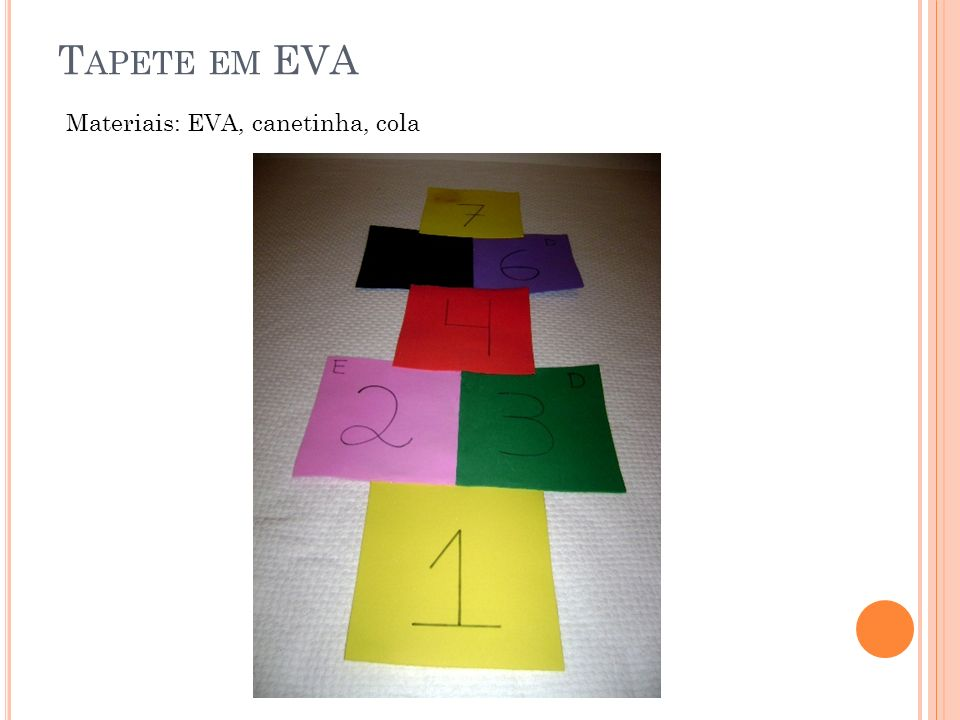 Tapete em EVA Materiais: EVA, canetinha, cola
