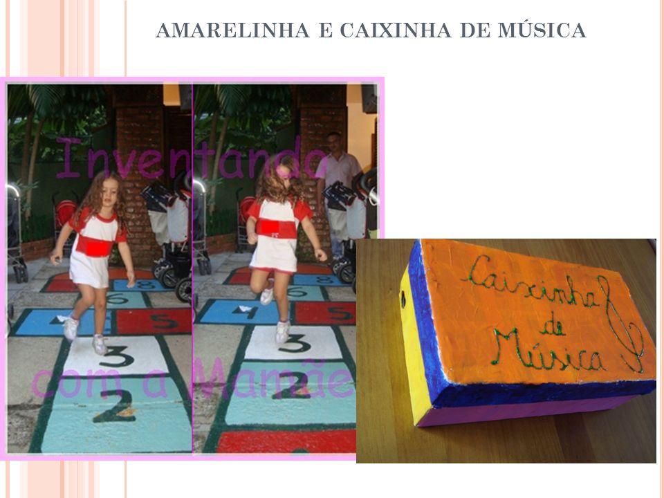 AMARELINHA E CAIXINHA DE MÚSICA