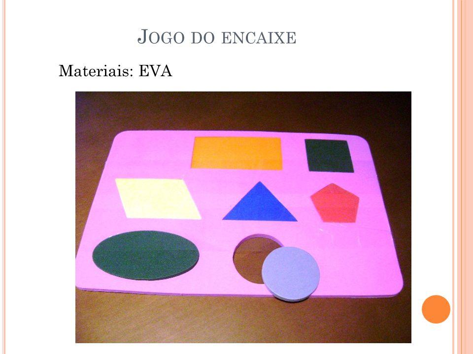 Jogo do encaixe Materiais: EVA