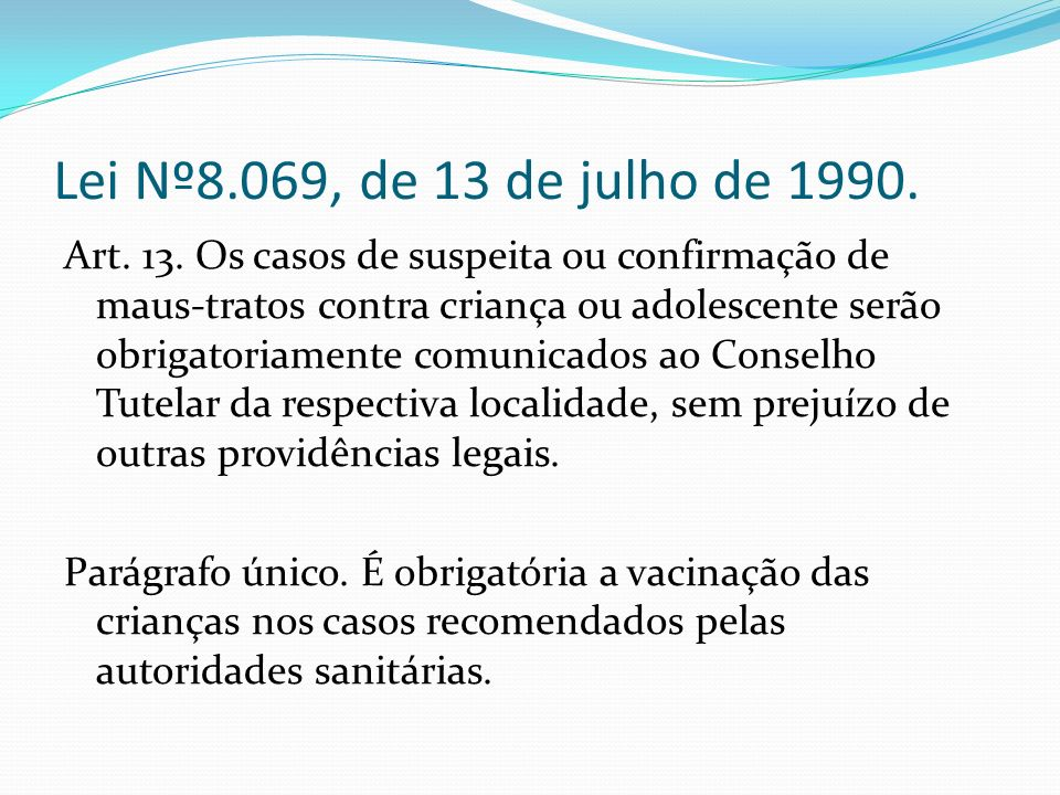 Lei Nº8.069, de 13 de julho de 1990.