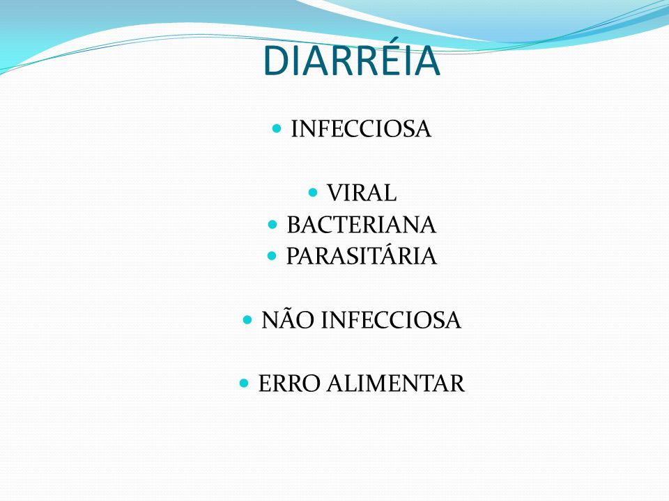 DIARRÉIA INFECCIOSA VIRAL BACTERIANA PARASITÁRIA NÃO INFECCIOSA