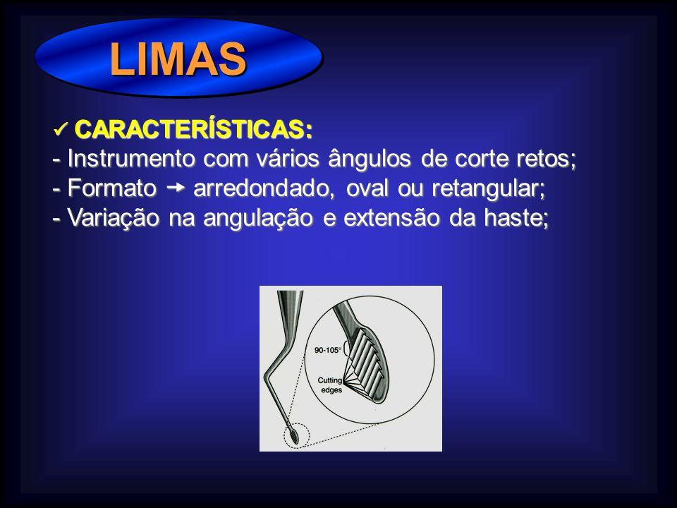 LIMAS - Instrumento com vários ângulos de corte retos;