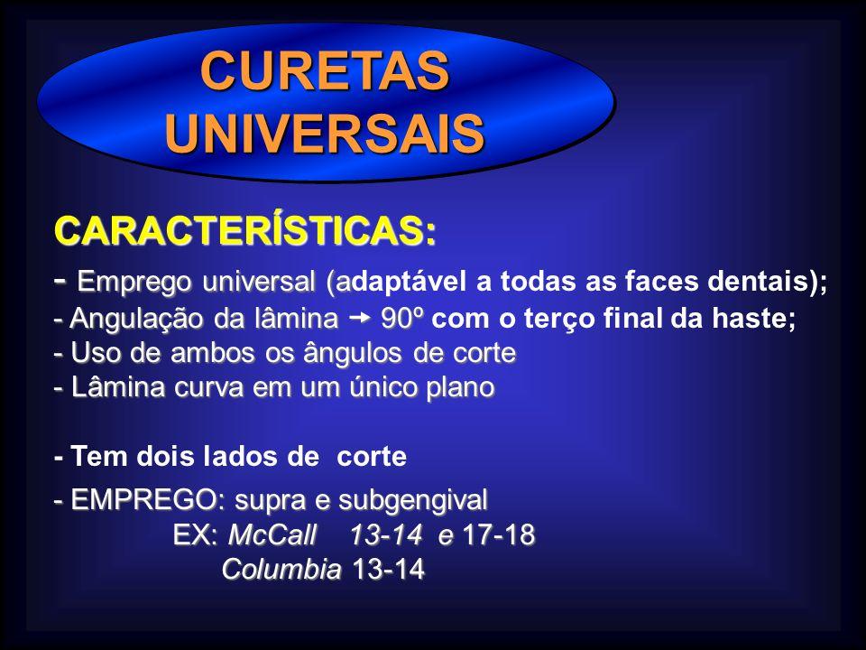 CURETAS UNIVERSAIS CARACTERÍSTICAS: