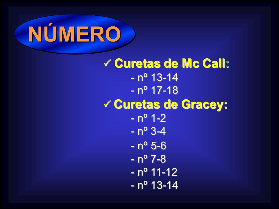 NÚMERO  Curetas de Mc Call: - nº 13-14 - nº 17-18