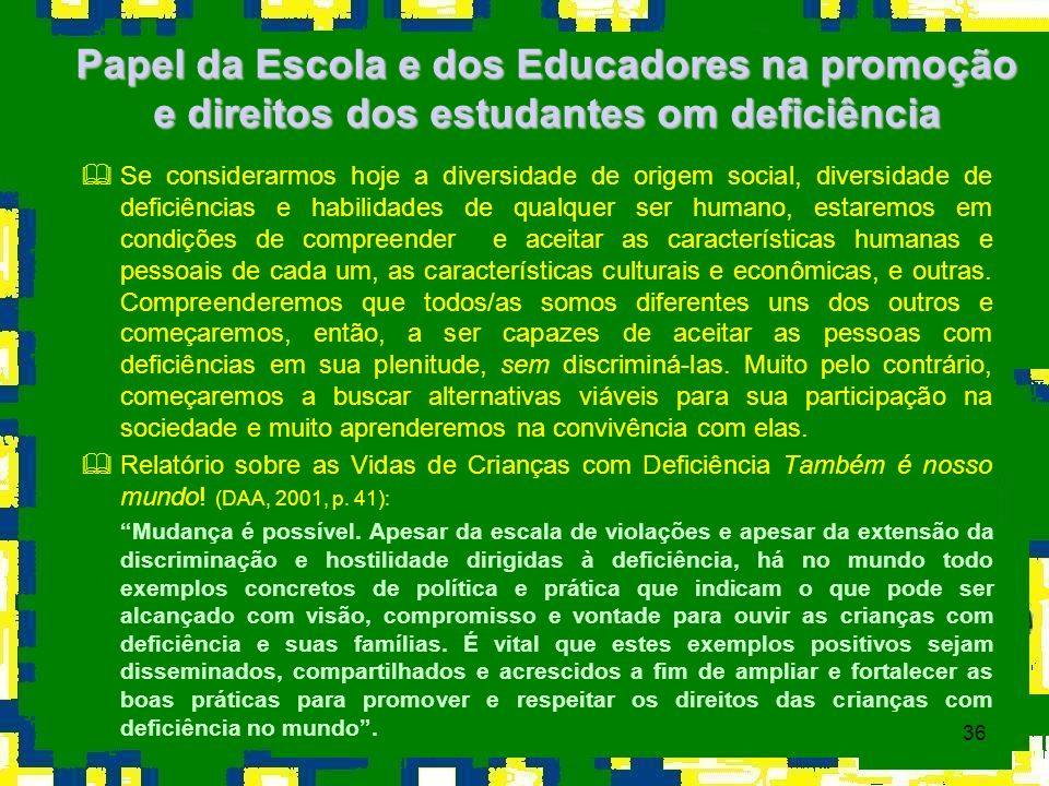 Papel da Escola e dos Educadores na promoção e direitos dos estudantes om deficiência