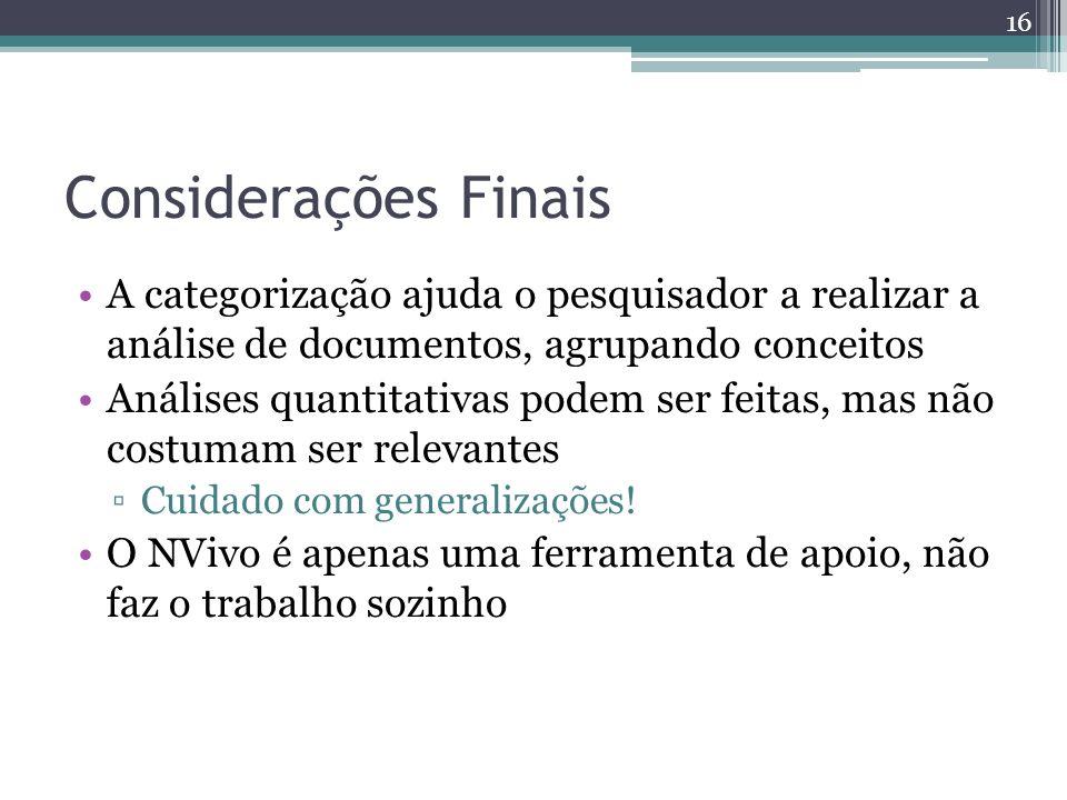 Considerações Finais A categorização ajuda o pesquisador a realizar a análise de documentos, agrupando conceitos.