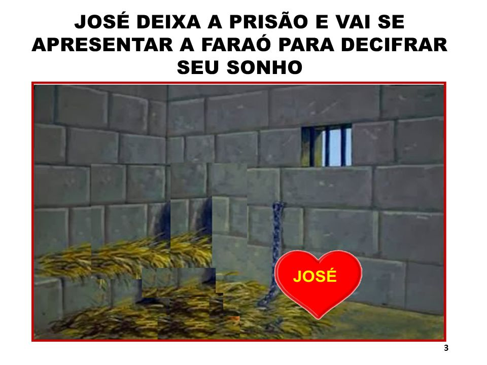 JOSÉ DEIXA A PRISÃO E VAI SE APRESENTAR A FARAÓ PARA DECIFRAR SEU SONHO