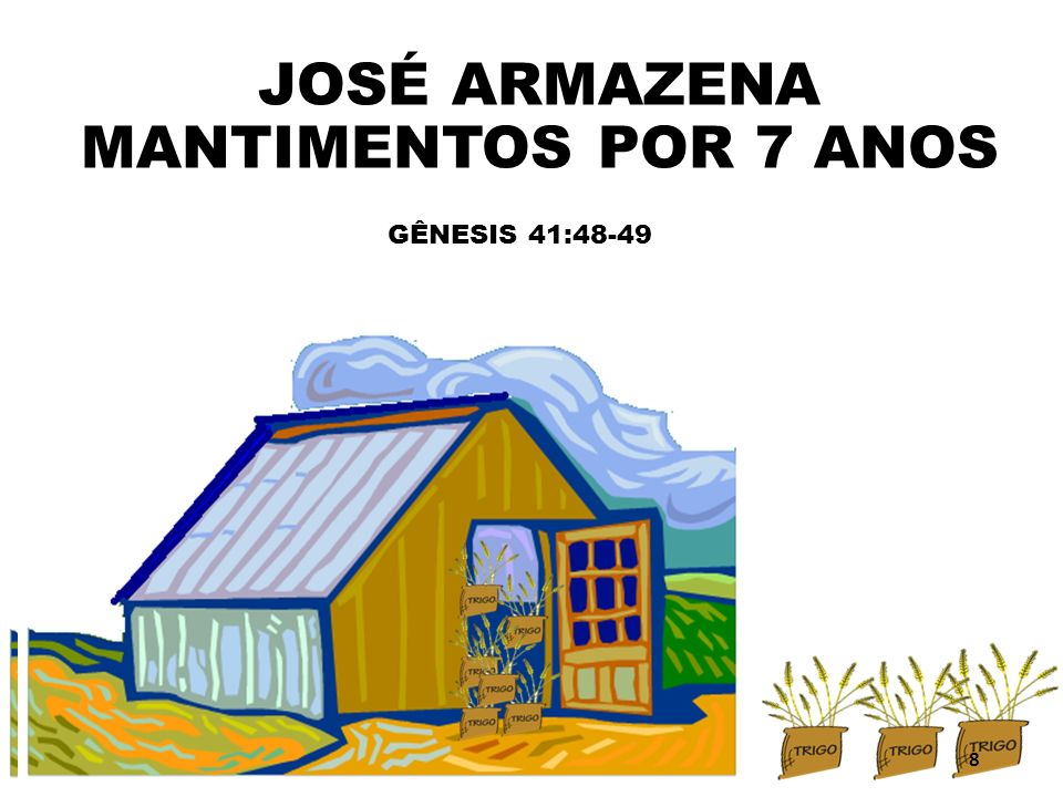 JOSÉ ARMAZENA MANTIMENTOS POR 7 ANOS