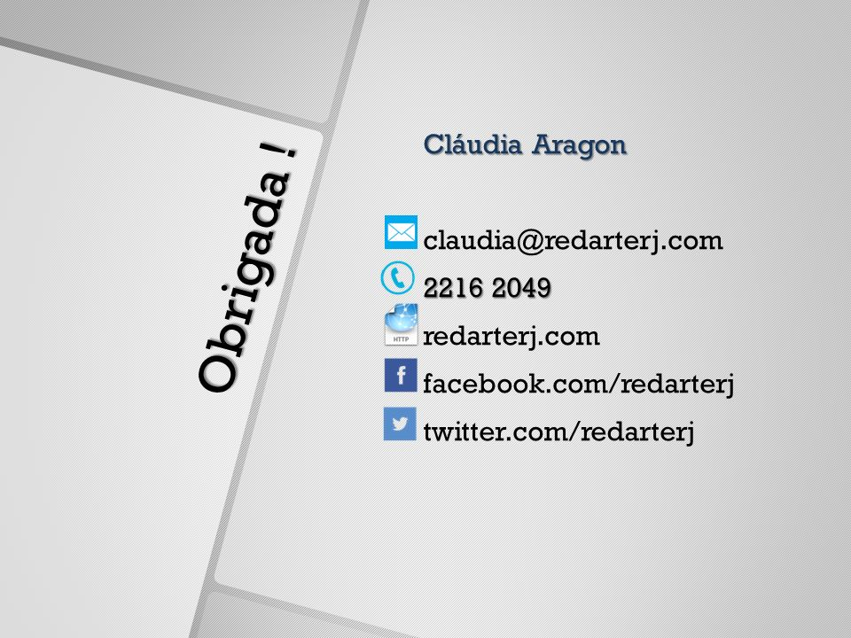 Cláudia Aragon claudia@redarterj.com 2216 2049 redarterj.com facebook.com/redarterj twitter.com/redarterj