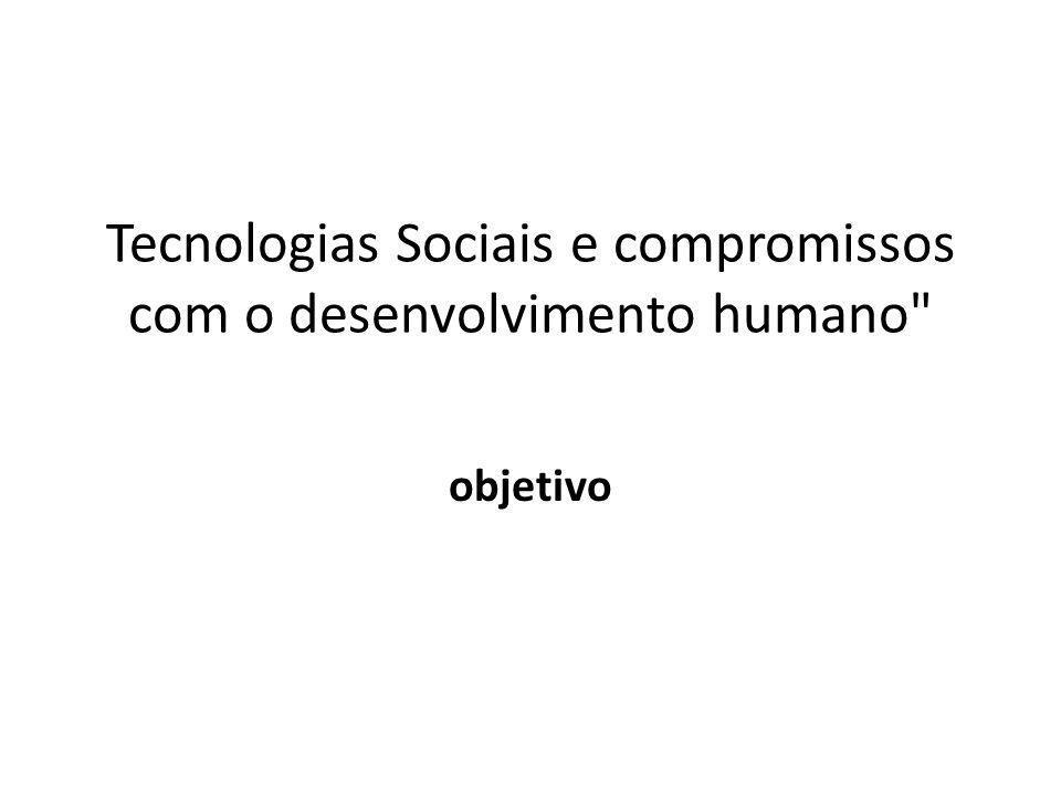 Tecnologias Sociais e compromissos com o desenvolvimento humano