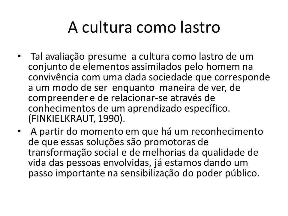 A cultura como lastro