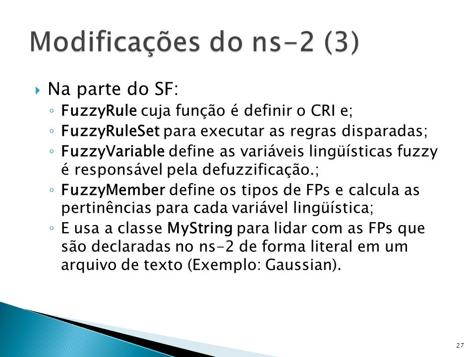 Modificações do ns-2 (3) Na parte do SF: