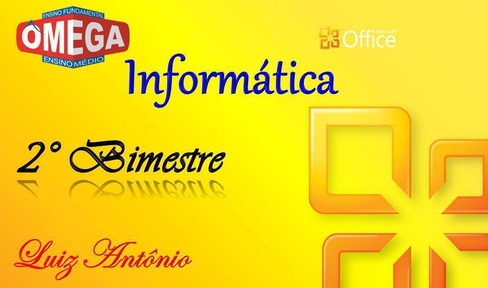 Informática 2° Bimestre Luiz Antônio