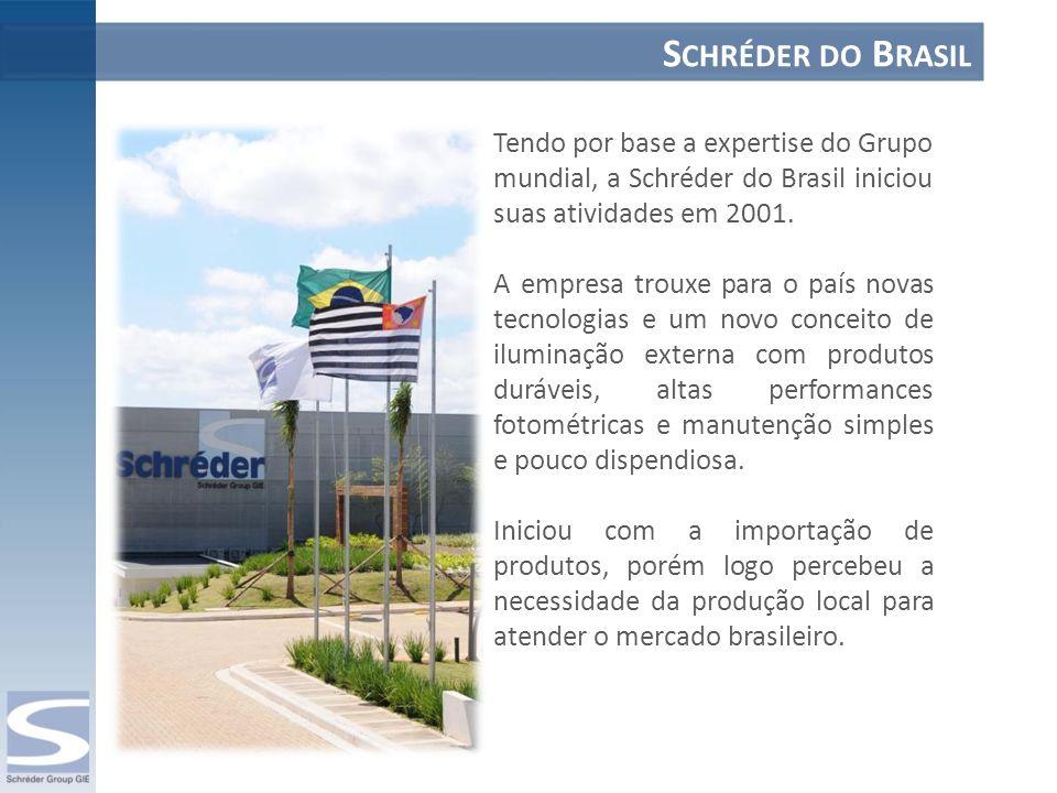 Schréder do Brasil Tendo por base a expertise do Grupo mundial, a Schréder do Brasil iniciou suas atividades em 2001.