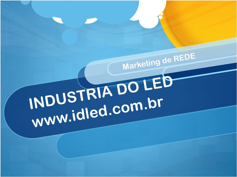 INDUSTRIA DO LED www.idled.com.br