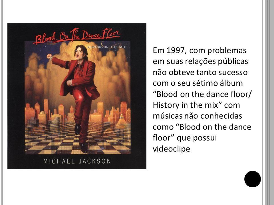 Em 1997, com problemas em suas relações públicas não obteve tanto sucesso com o seu sétimo álbum Blood on the dance floor/ History in the mix com músicas não conhecidas como Blood on the dance floor que possui videoclipe