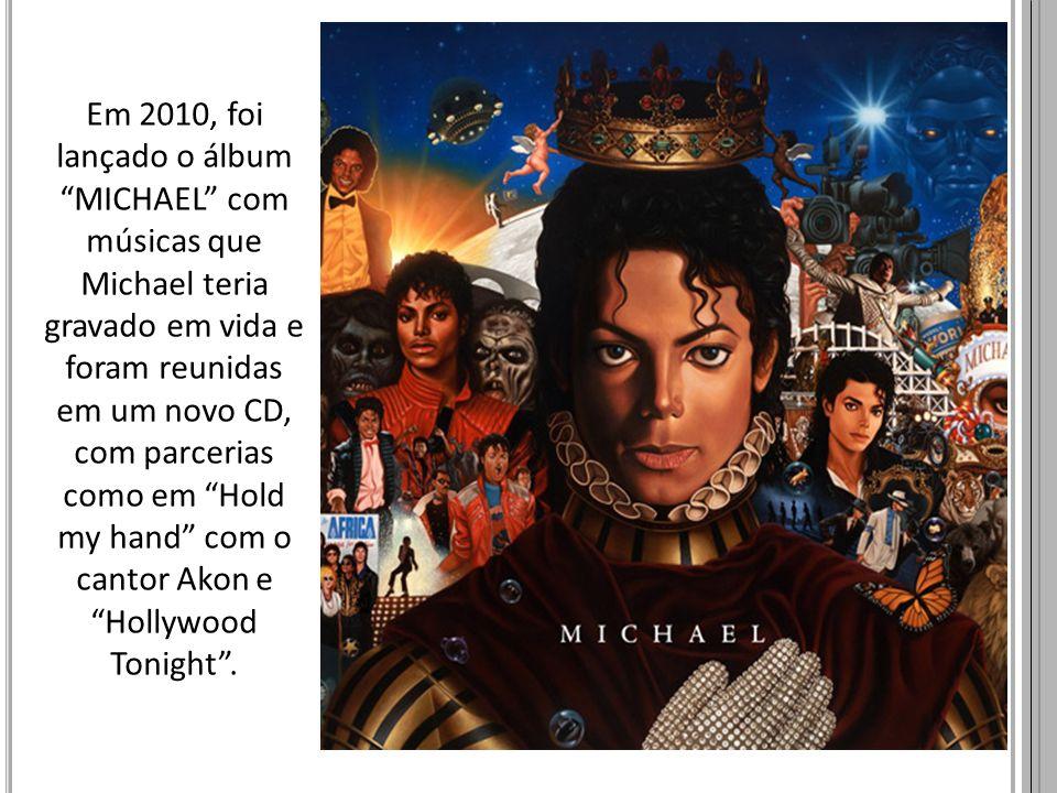 Em 2010, foi lançado o álbum MICHAEL com músicas que Michael teria gravado em vida e foram reunidas em um novo CD, com parcerias como em Hold my hand com o cantor Akon e Hollywood Tonight .
