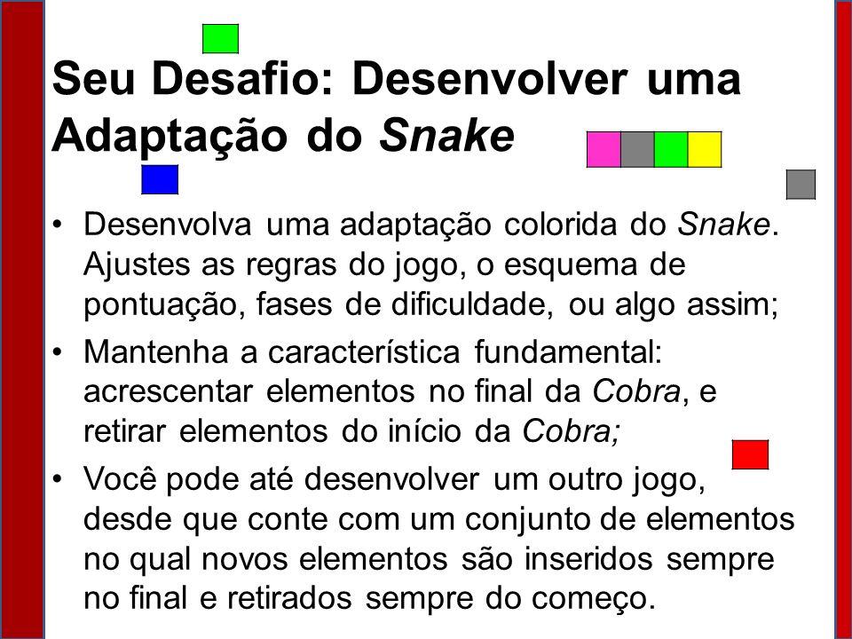 Seu Desafio: Desenvolver uma Adaptação do Snake