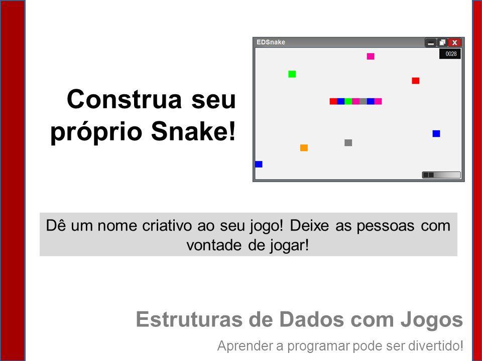 Construa seu próprio Snake!