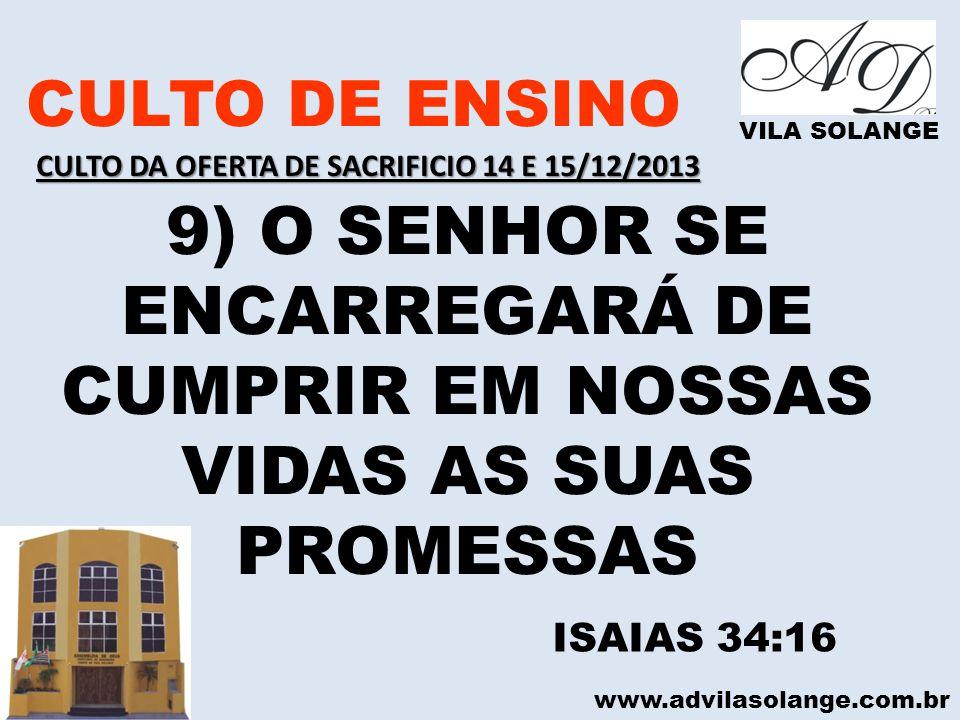 CULTO DE ENSINO VILA SOLANGE. CULTO DA OFERTA DE SACRIFICIO 14 E 15/12/2013.
