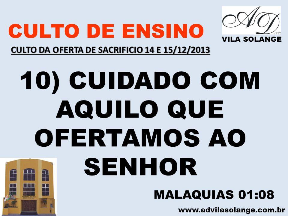 10) CUIDADO COM AQUILO QUE OFERTAMOS AO SENHOR